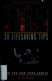 Cover of: Fire! 38 lifesaving tips for you and your family