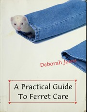 Cover of: A practical guide to ferret care | Deborah Jeans