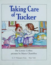 Cover of: Taking care of Tucker