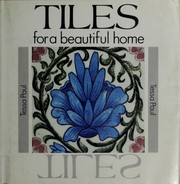 Tiles for a beautiful home by Tessa Paul