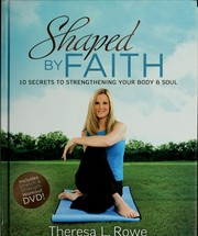 Cover of: Shaped by faith: 10 secrets to strengthening your body and soul