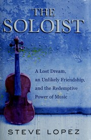Cover of: The soloist | Steve Lopez