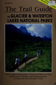 Cover of: The trail guide to Glacier & Waterton Lakes national parks | Erik Molvar