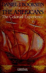 Cover of: The Americans, the colonial experience | Daniel J. Boorstin