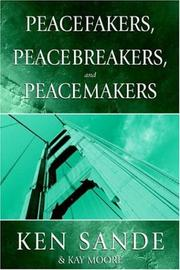 Cover of: Peacefakers, Peacebreakers, and Peacemakers | Ken Sande