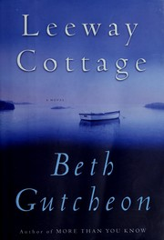 Cover of: Leeway cottage | Beth Richardson Gutcheon