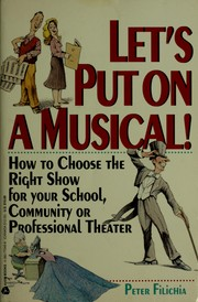 Cover of: Let's put on a musical! | Peter Filichia