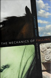 Cover of: The mechanics of falling and other stories