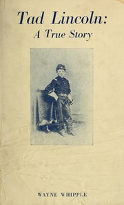 Cover of: Tad Lincoln. | Whipple, Wayne
