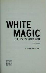Cover of: White magic | Kelly Easton