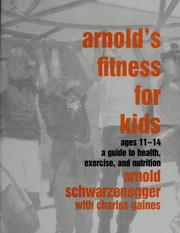 Cover of: Arnold's fitness for kids ages 11-14