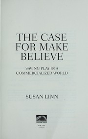 Cover of: The case for make believe