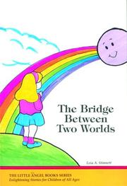 Cover of: The Bridge Between Two Worlds (Little Angel Books)