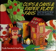 Cover of: Cups and cans and paper plate fans
