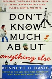 Cover of: Don't know much about anything else: even more things you need to know but never learned about people, places, events, and more!