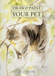 Cover of: Draw and Paint Your Pet | Susie Wynne