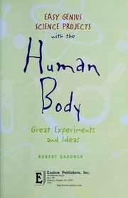 Cover of: Easy genius science projects with the human body: great experiments and ideas