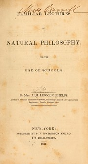 Cover of: Familiar lectures on natural philosophy