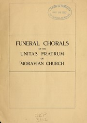 Cover of: Funeral chorals of the Unitas Fratrum or Moravian Church