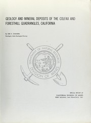 Cover of: Geology and mineral deposits of the Colfax and Foresthill quadrangles, California