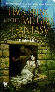 Cover of: Hags, sirens, & other bad girls of fantasy |