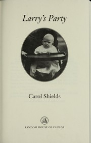 Larry's party by Carol Shields, Carol Shields