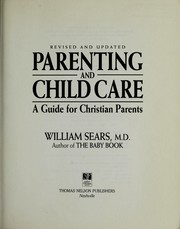 Cover of: Parenting and child care: a guide for Christian parents