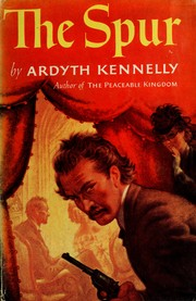 The spur by Ardyth Kennelly