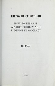 Cover of: The value of nothing | Raj Patel