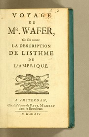 Cover of: Voyage de Mr. Wafer, où l'on trouve la description de l'Isthme de l'Amerique