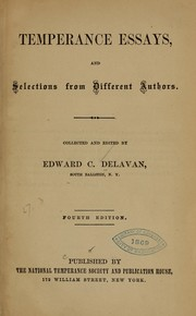 Cover of: Temperance essays, and selections from different authors. | Edward Cornelius Delavan