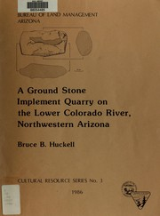 Cover of: A ground stone implement quarry on the lower Colorado River, northwestern Arizona