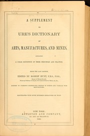 Cover of: A supplement to Ure's dictionary of arts, manufactures, and mines