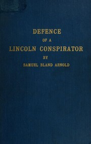 Cover of: Defence and prison experiences of a Lincoln conspirator