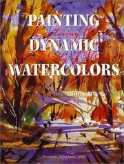 Cover of: Painting Dynamic Watercolors | Domenic DiStefano