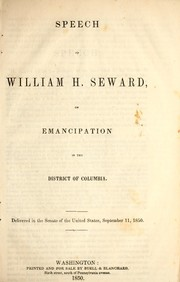 Cover of: Speech of William H. Seward, on emancipation in the District of Columbia