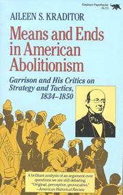 Means and ends in American abolitionism by Aileen S. Kraditor