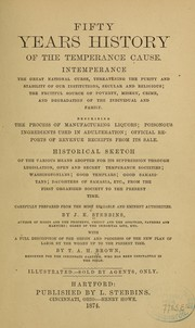 Cover of: Fifty years history of the temperance cause | J. E. Stebbins