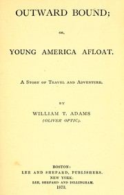 Cover of: Outward Bound; Or, Young America Afloat: A Story of Travel and Adventure