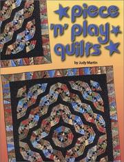 Cover of: Piece 'n' Play Quilts | Judy Martin