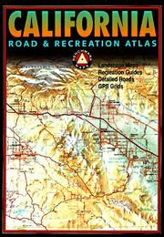 Cover of: Benchmark California Road & Recreation Atlas (Benchmark Map: California Road & Recreation Atlas)