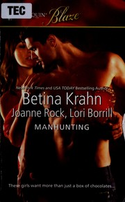 Cover of: Manhunting | Betina M. Krahn, Joanne Rock, Lori Borrill