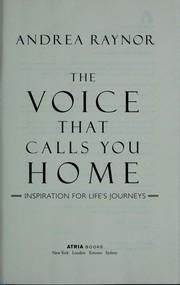 Cover of: The voice that calls you home | Andrea Raynor