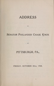 Cover of: Address of Senator Philander Chase Knox