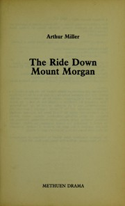 Cover of: The ride down Mount Morgan. | Arthur Miller