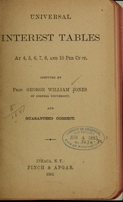 Cover of: Universal interest tables at 4, 5, 6, 7, 8, and 10 per cent. | George W. Jones