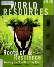Cover of: World Resources, 2006-07: From Poverty Toward Prosperity--Turning What We Know About Poverty and the Environment into What We Do | World Resources Institute