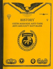 Cover of: History, 155th Airborne Anti-Tank Anti-Aircraft Battalion | John Yanok
