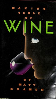 Cover of: Making sense of wine | Matt Kramer