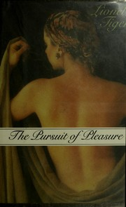 Cover of: The pursuit of pleasure | Lionel Tiger